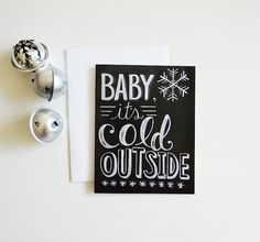Baby It's Cold Outside Card - Snowflake Card -Holiday Card - Chalkboard Card - Chalkboard Art - Hand Lettering