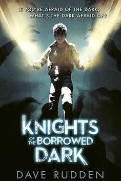 Knights of the Borrowed Dark, by Dave Rudden | 26 Brilliant YA Books You Must Read This Summer