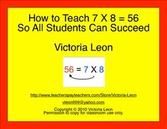 FREE How to Teach 7 X 8 = 56 So All Students Can Succeed
