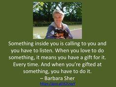 #BarbaraSher Live the Life You Love https://web.facebook.com/LiveLifeYouLoveBarbaraSher
