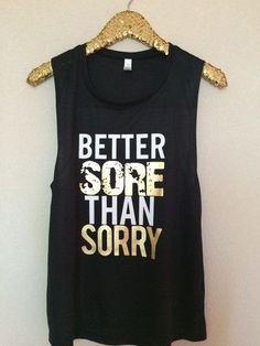 Better Sore Than Sorry - Muscle Tank - Ruffles with Love - Womens Fitness #muscletank #bettersorethansorry #workouttank