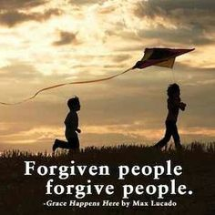 This is the gift that God gives: a grace that grants us first the power to receive love and then the power to give it.  The grace-given give grace.  Forgiven people forgive people.- Max Lucado