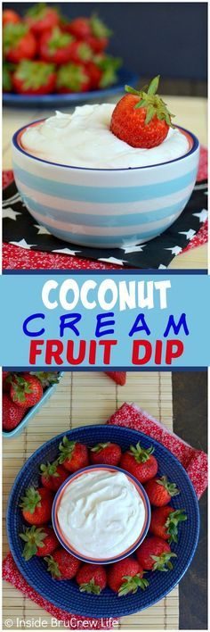 Coconut Cream Fruit Dip - this easy and fluffy dip is perfect for dipping your favorite fruit and cookies into. Great no bake recipe that is perfect for parties or hot summer days!