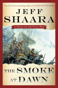 NEW YORK TIMES BESTSELLERJeff Shaara returns to the Civil War terrain he knows so well, with the latest novel in the series that started with...