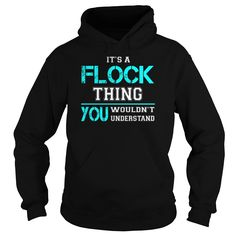 [Hot tshirt name creator] Its a FLOCK Thing You Wouldnt Understand  Last Name Surname T-Shirt  Discount Today  Its a FLOCK Thing. You Wouldnt Understand. FLOCK Last Name Surname T-Shirt  Tshirt Guys Lady Hodie  SHARE and Get Discount Today Order now before we SELL OUT  Camping a breit thing you wouldnt understand tshirt hoodie hoodies year name birthday a flock thing you wouldnt understand last name surname