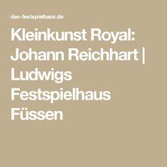 Kleinkunst Royal: Johann Reichhart | Ludwigs Festspielhaus Füssen