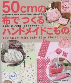 Sew Smart with Only 50 cm Cloth - Cris Santos - Picasa Web Album Japanese Sewing Patterns, Sewing Magazines, Electronic Books, Picasa Web Albums, Book Quilt, Patchwork Bags, Book Crafts, Craft Books, Pattern Books