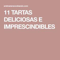 11 TARTAS DELICIOSAS E IMPRESCINDIBLES