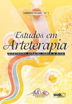 Estudos em Arteterapia_web.jpg (454×652) A obra pretende tratar do processo arteterapêutico que, segundo os autores, promove transformações que possibilitam a descoberta de rumos mais condizentes com a vocação de cada ser humano.