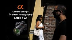 Set up the optimum camera settings for shooting street photographs using a Sony A7RIII camera. This uses Manual settings based on the Sunny 16 Rule.