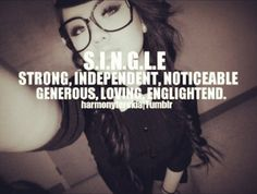 SINGLE= strong independent noticeable generous loving enlightened. You know I am! #singlepringle