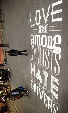 Love is among cyclists. Hate is among drivers #Streetart #chalk