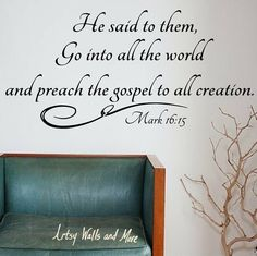 Mark 16:15 Go Into All The World And Preach The Gospel Great Commission  Decal Christian Wall Vinyl Decal Sticker Church Scripture Decal