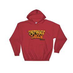 Corporate Thuggin' Unisex Hooded Sweatshirt