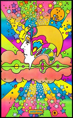 """Peter Max: """"I never know what I'm going to put on the canvas. The canvas paints itself. I'm just the middleman."""" ~ ☼☼ ☼"""