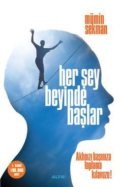Mümin Sekman'ın 'Her şey beyinde başlar' isimli kitabı. Bu konu ile şimdiye kadar çok ilgilenmediyseniz, kendinizi tanımanız bu kitap ile başlayabilir...