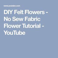 DIY Felt Flowers - No Sew Fabric Flower Tutorial - YouTube