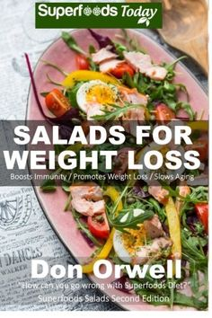 Salads for Weight Loss: Over 60 Wheat Free Heart Healthy Quick & Easy Low Cholesterol Whole Foods full of Antioxidants & Phytochemicals Salads:  cleanse-cooking for two healthy) (Volume 22) Reviews