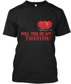 Will You Be My Valentine? Black T-Shirt Front
