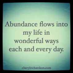 My new mantra! :-P :-)  #Abundance #PositiveAffirmations