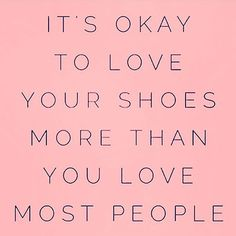 200 Shoes Quotes Ideas In 2020 Shoes Quotes Quotes Fashion Quotes