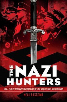 Nerdy Book Club review: The Nazi Hunters by Neal Bascomb: a nonfiction book that reads like a spy movie.