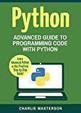 Free Kindle Book -   Python: Advanced Guide to Programming Code with Python (Python, Java, JavaScript, Code, Programming Language, Programming, Computer Programming Book 4)