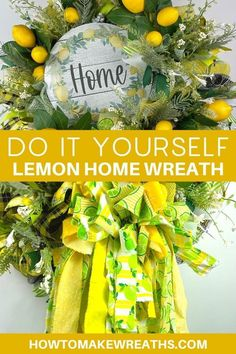 The lemon theme is the perfect way to add some brightness and airiness, but it's not just for summer. Here's how you can make your own DIY home wreath that will brighten up any room of your house!