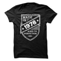 MADE IN 1978 AGED TO PERFECTION CREST LIMITED TIME ONLY. ORDER NOW if you like, Item Not Sold Anywhere Else. Amazing for you or gift for your family members and your friends. Thank you! #birth #years
