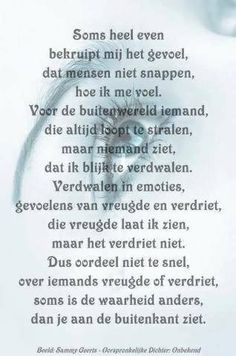 Hoe ik me voel Sign Quotes, True Quotes, Qoutes, Witty Quotes, Heart Quotes, Funny Quotes, Dutch Words, Dutch Quotes, Cool Writing