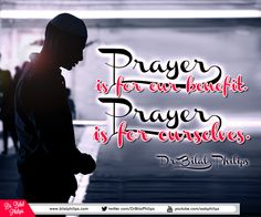 "Prayer is for OUR benefit. When we pray, we are not benefiting Allah. If every human being on this earth prayed, it would not increase or benefit Allah in any way, just as if nobody prayed, it would not decrease Allah in any way. Prayer is for OURSELVES. That is why the Prophet used to say, ""Bilal, give us ease by giving the call to prayer."" [Abu Dawud] #Prayer"