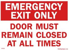 EMERGENCY EXIT DOOR MUST REMAIN CLOSED AT ALL TIMES SIGN (ALUMINUM) (12X9)