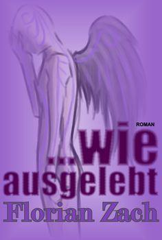 Florian Zach, ...wie ausgelebt, Roman, ISBN 978-3-00-027518-0, 200 Seiten, Paperback  9.95 € (D)