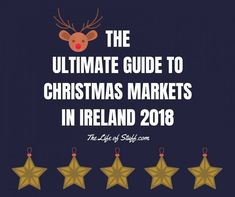 The Ultimate Guide to Christmas Markets in Ireland 2018