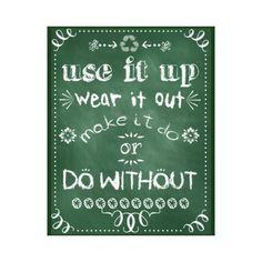 Use it Up, Wear it Out Chalk Board Art #recycle #green