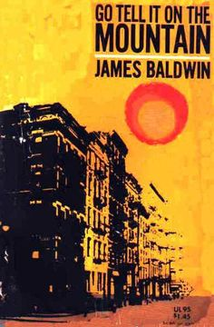 """""""Go Tell It On The Mountain"""" by James Baldwin (1953)    -I think I've read this too."""