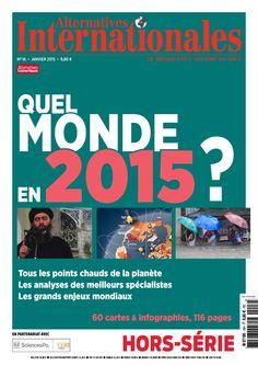 Extraits du sommaire du N° Hors série 16 de janvier 2015. -Quel monde en 2015 ? les points chauds, les analyses de spécialistes, les enjeux mondiaux