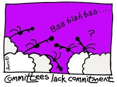 """""""Committees lack Commitment"""" by Ann Gadd. All too often committees are where egos get to act out rather than for actual work to get done. The commitment then is more to self-interest than the task required. Word Play, Acting, Ann, Self, Doodles, How To Get, My Favorite Things, My Love, Words"""