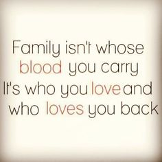 """family quotes & In life, I've learned that """"Family"""" doesn't have to be those who are blood related. Sometimes family are the ones who can hurt you the most. It's all about """"LOVE"""" - If you love someone who loves you back. That's family! Hurt Quotes, New Quotes, Happy Quotes, Words Quotes, Quotes To Live By, Life Quotes, Inspirational Quotes, Sayings, Motivational"""