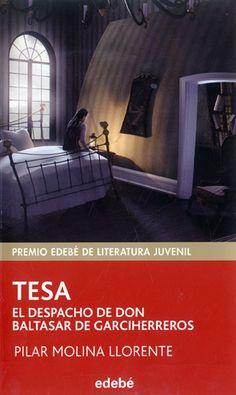 Pilar Molina Llorente (2013): Tesa. El despacho de don Baltasar de Garciherreros. Edebé. Premio Edebé de literatura juvenil: Barcelona. Lectura adecuada para primer ciclo de ESO. Novela de misterio.