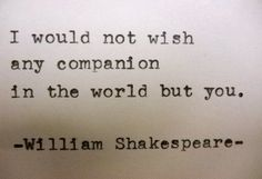Quotes About Wedding & Love: WILLIAM SHAKESPEARE love quote Typed on by PoetryBoutique on Etsy $8.00