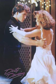 Dirty Dancing - I've loved this movie since I was 4. My parents had an edited VHS copy that I would watch while dancing on the coffee table and swishing my pink dress that my grandmother made for me.