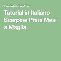 Tutorial in Italiano Scarpine Primi Mesi a Maglia