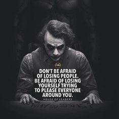 Dont be afraid of losing people..