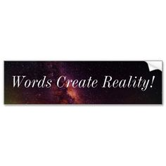 A philosophical Bumper Sticker about the power of words in our life. $3.95