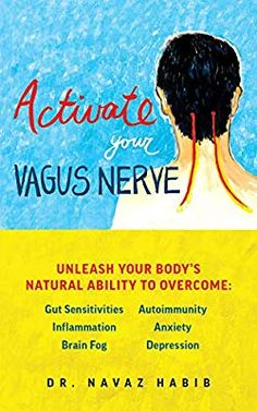 Activate Your Vagus Nerve: Unleash Your Body's Natural Ability to Overcome Gut Sensitivities, Inflammation, Autoimmunity, Brain Fog, Anxiety and Depression Got Books, Books To Read, Anxiety Help, Vagus Nerve, Nerve Pain, Thing 1, Free Reading, Chronic Illness, Viajes