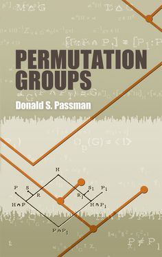 Permutation Groups by Donald S. Passman  This volume by a prominent authority on permutation groups consists of lecture notes that provide a self-contained account of distinct classification theorems. A ready source of frequently quoted but usually inaccessible theorems, it is ideally suited for professional group theorists as well as students with a solid background in modern algebra.The three-part treatment begins with an introductory chapter and advances to an economical...