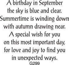 """September"" Birthday Greeting (Site: does not exist) Birthday Verses For Cards, Birthday Card Sayings, Birthday Sentiments, Card Sentiments, Birthday Messages, Birthday Quotes, Birthday Greetings, Birthday Cards, Birthday Wishes"
