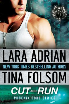 November 17, 2014. CUT AND RUN. Two-in-one release and series launch of THE PHOENIX CODE. An original new paranormal romantic suspense romance series created by New York Times bestselling authors Lara Adrian and Tina Folsom!
