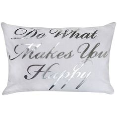 Park B. Smith ''What Makes You Happy'' Throw Pillow ($36) found on Polyvore featuring home, home decor, throw pillows, metallic throw pillow, white throw pillows, white accent pillows and white home decor
